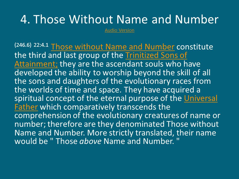 4. Those Without Name and Number Audio Version Audio Version (246.6) 22:4.1 Those without Name and Number constitute the third and last group of the T