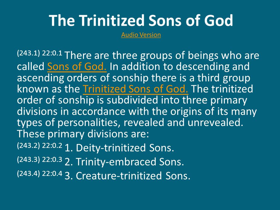 (243.1) 22:0.1 There are three groups of beings who are called Sons of God.
