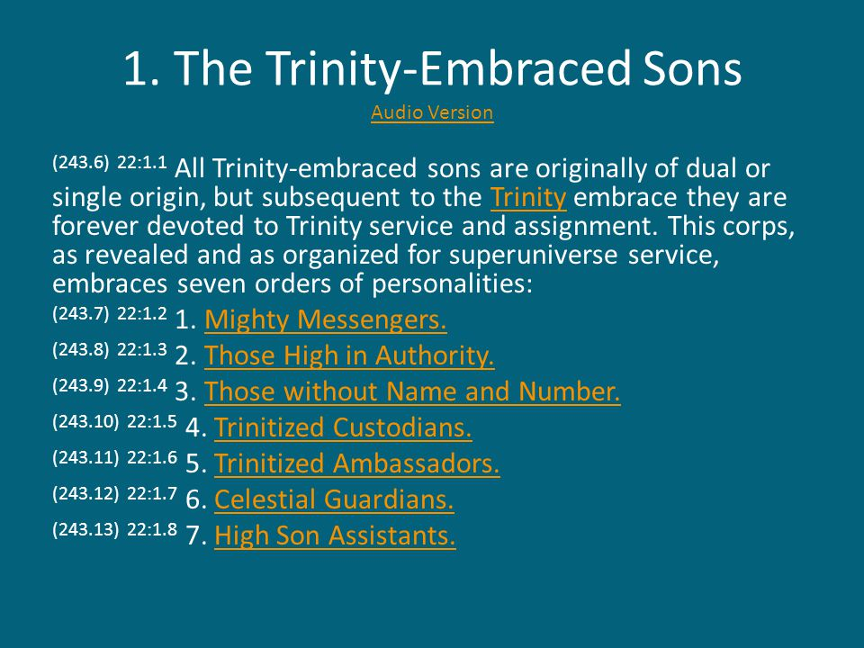 1. The Trinity-Embraced Sons Audio Version Audio Version (243.6) 22:1.1 All Trinity-embraced sons are originally of dual or single origin, but subsequ