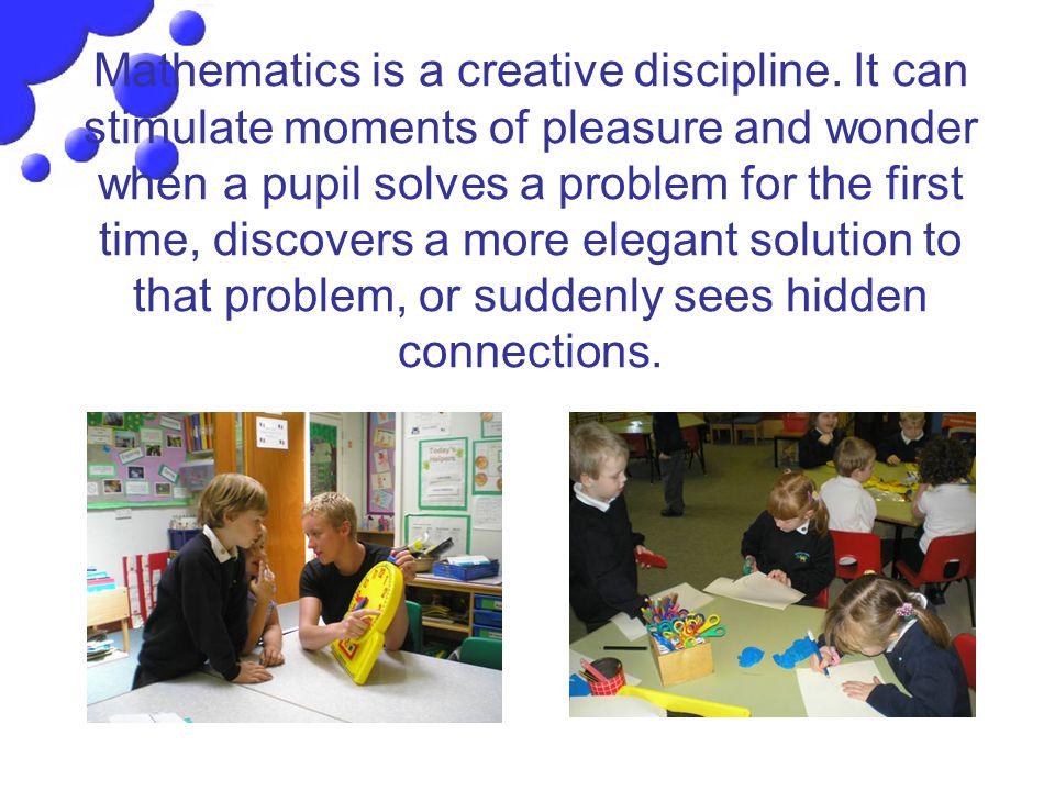 Mathematics is a creative discipline.