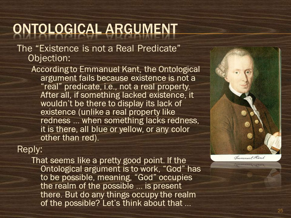 "The ""Existence is not a Real Predicate"" Objection: According to Emmanuel Kant, the Ontological argument fails because existence is not a ""real"" predic"