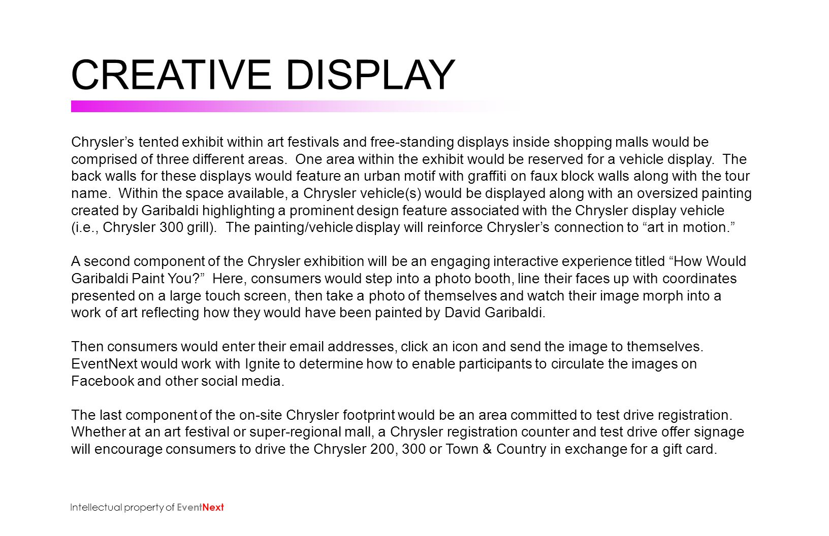 Chrysler's tented exhibit within art festivals and free-standing displays inside shopping malls would be comprised of three different areas.