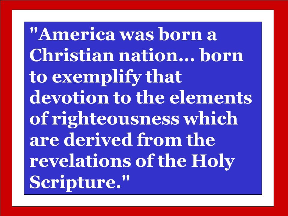 America was born a Christian nation...