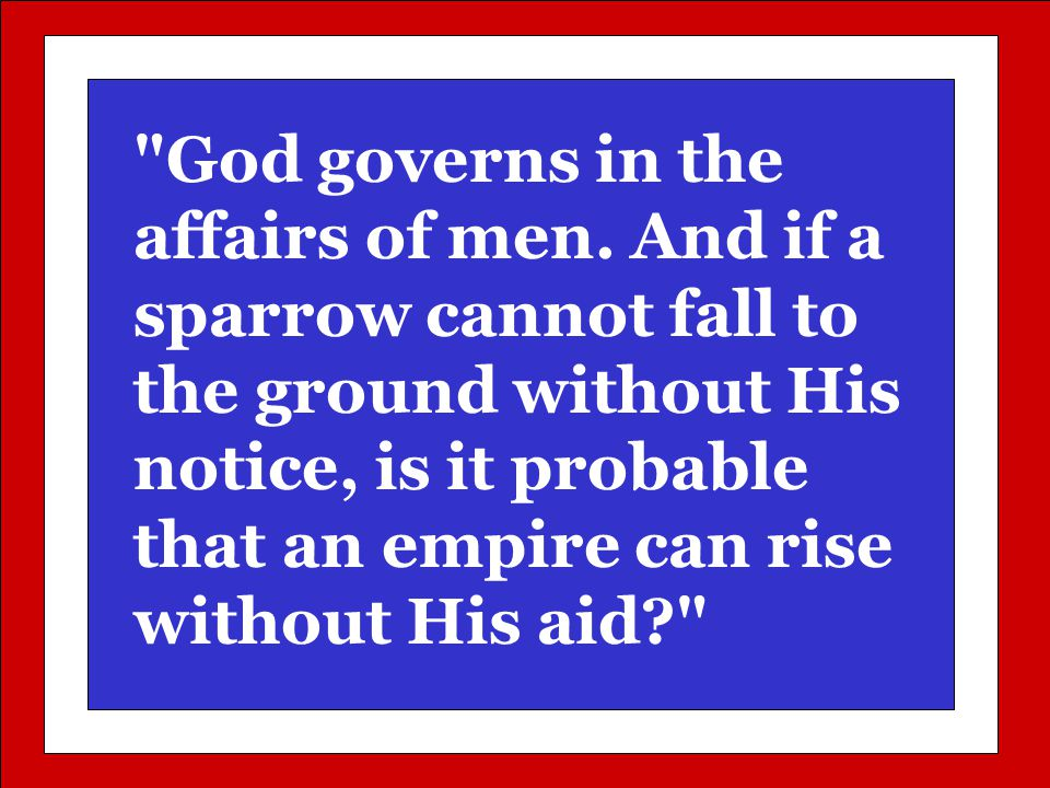 God governs in the affairs of men.
