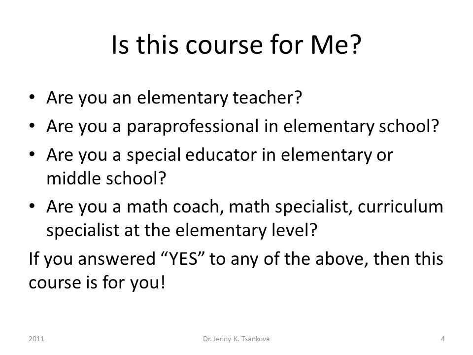 Is this course for Me? Are you an elementary teacher? Are you a paraprofessional in elementary school? Are you a special educator in elementary or mid