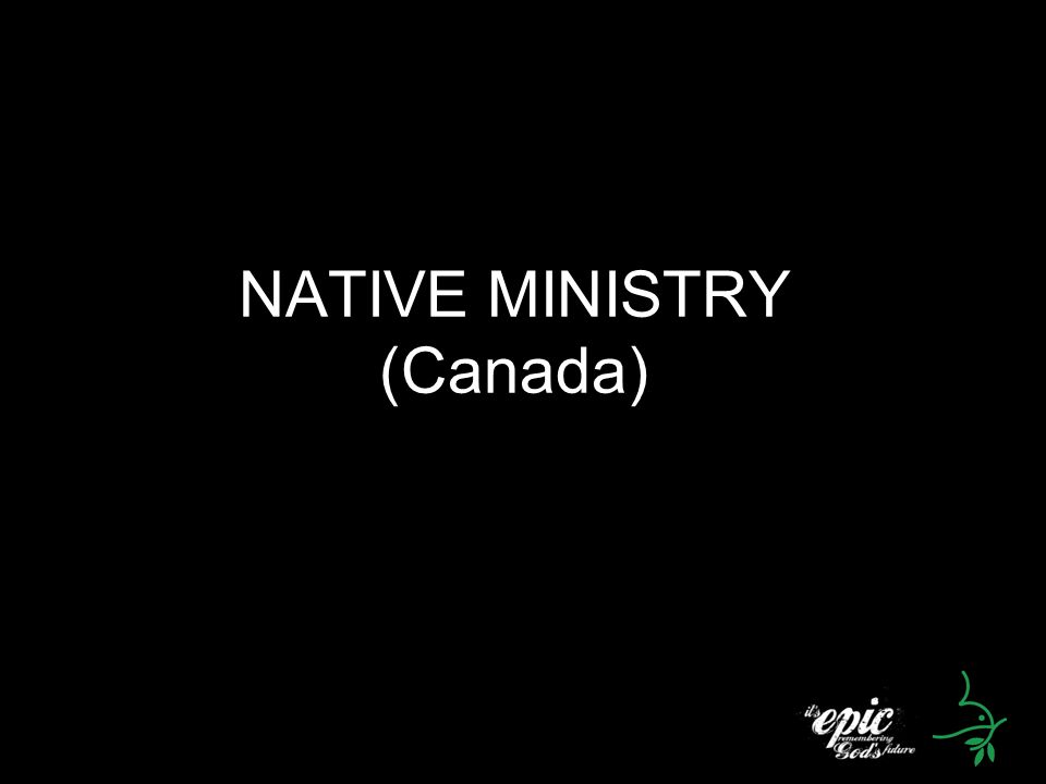 NATIVE MINISTRY (Canada)