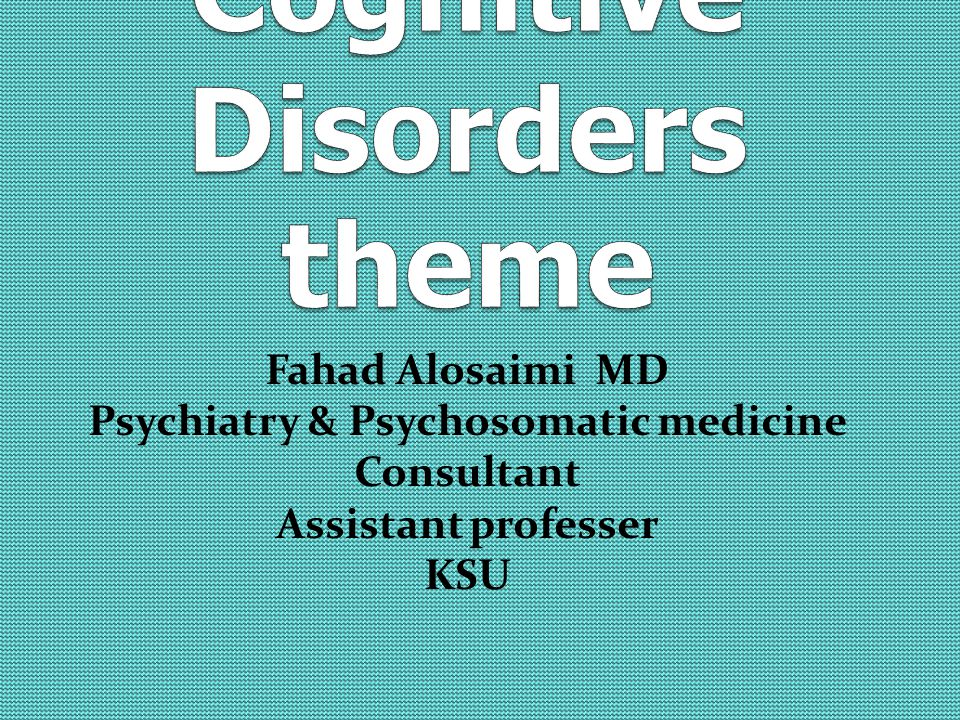 Fahad Alosaimi MD Psychiatry & Psychosomatic medicine Consultant Assistant professer KSU