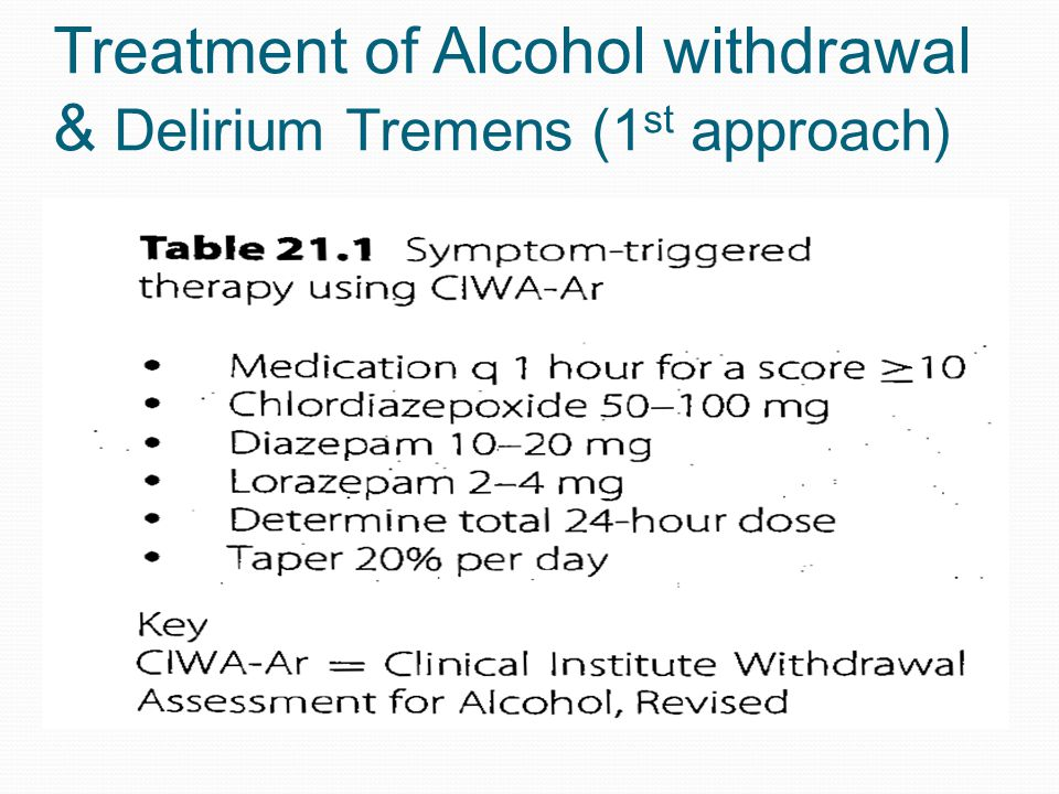 Treatment of Alcohol withdrawal & Delirium Tremens (1 st approach)