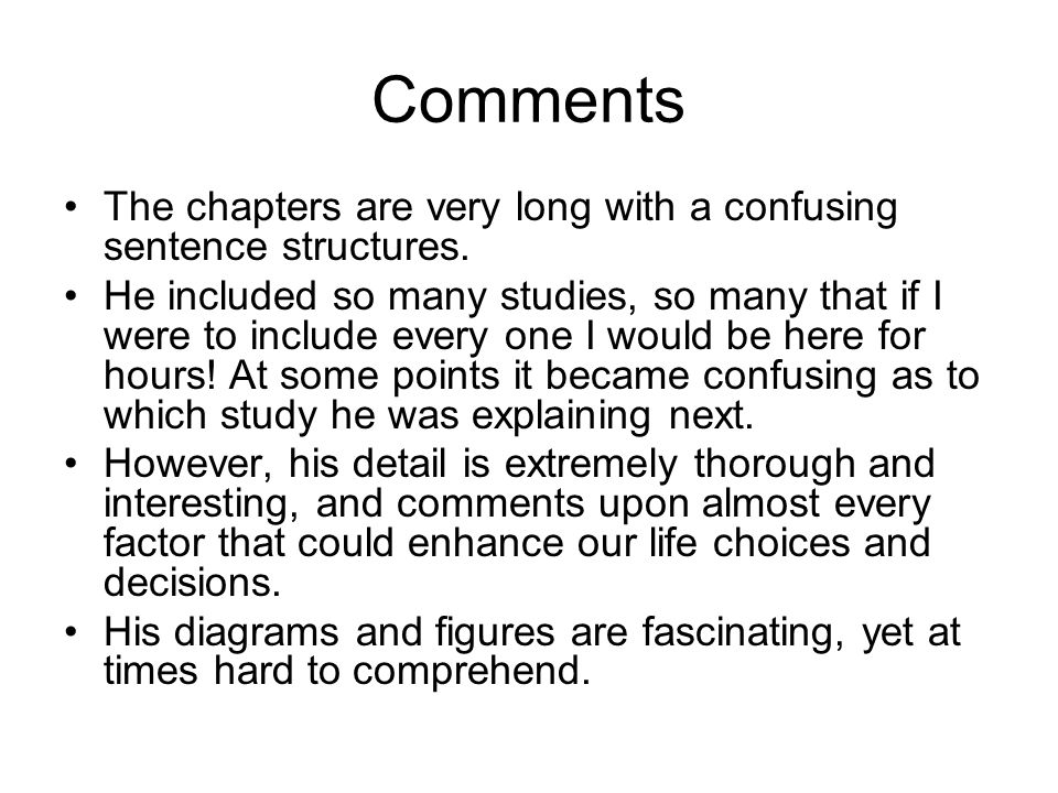 Comments The chapters are very long with a confusing sentence structures.