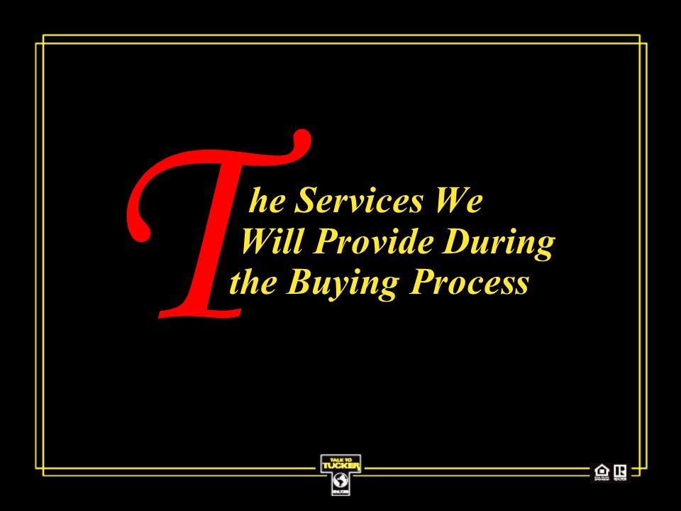 he Services We Will Provide During the Buying Process T