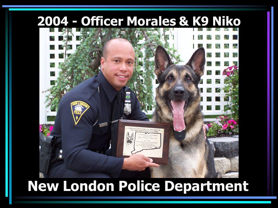 2004 - Officer Morales & K9 Niko New London Police Department