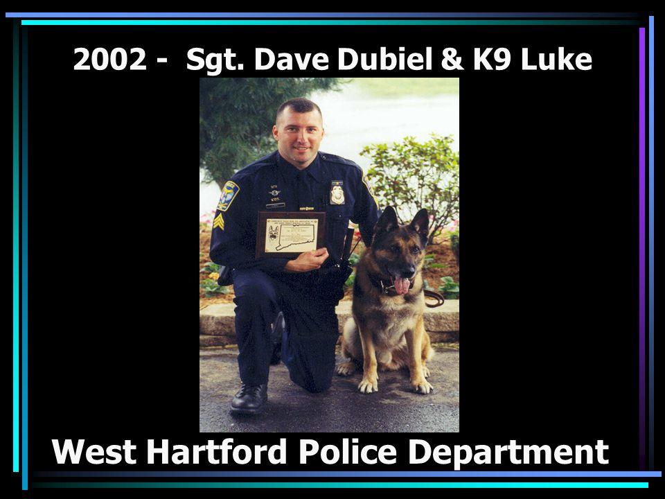 2002 - Sgt. Dave Dubiel & K9 Luke West Hartford Police Department
