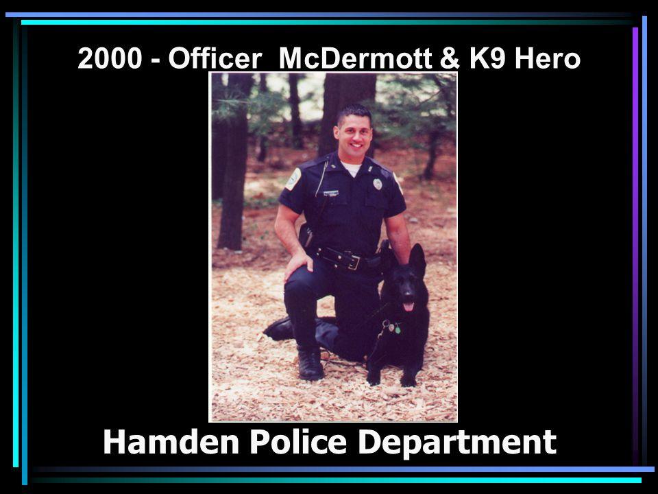 2000 - Officer McDermott & K9 Hero Hamden Police Department