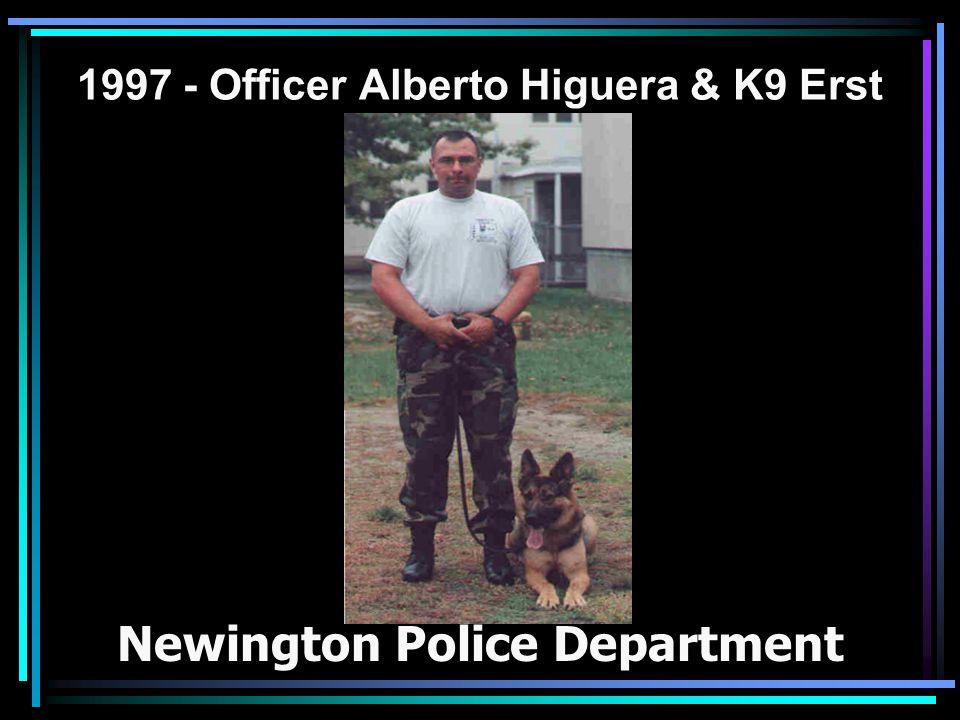 1997 - Officer Alberto Higuera & K9 Erst Newington Police Department