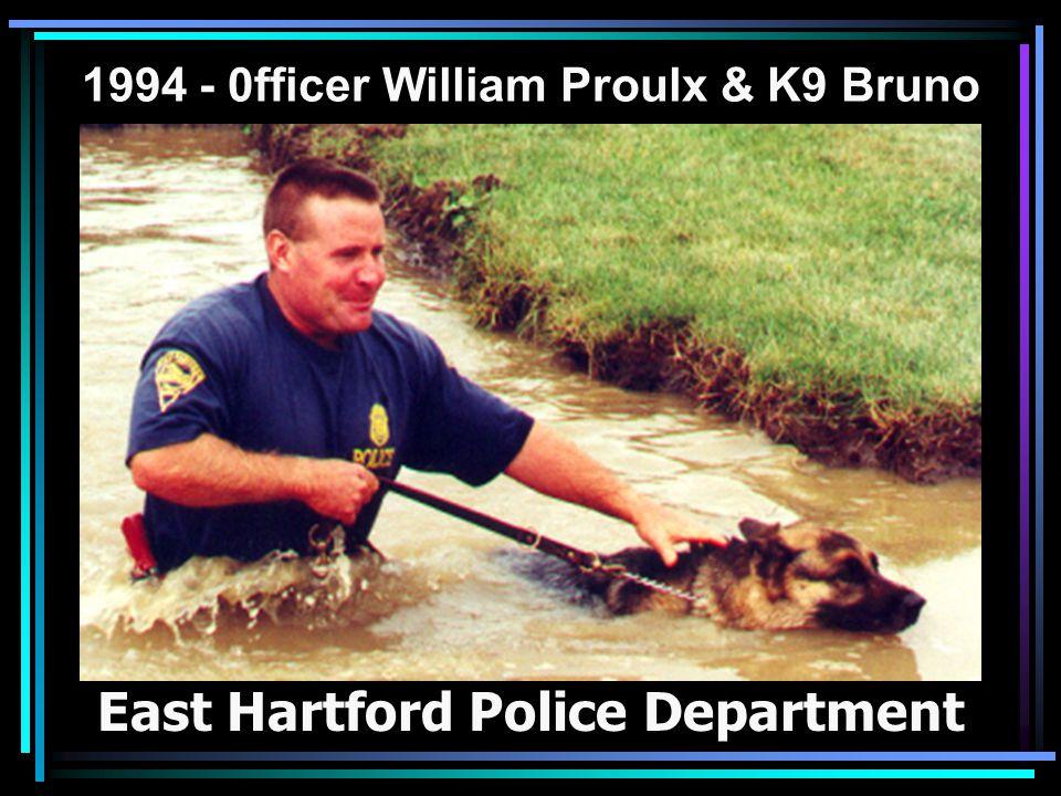 1994 - 0fficer William Proulx & K9 Bruno East Hartford Police Department