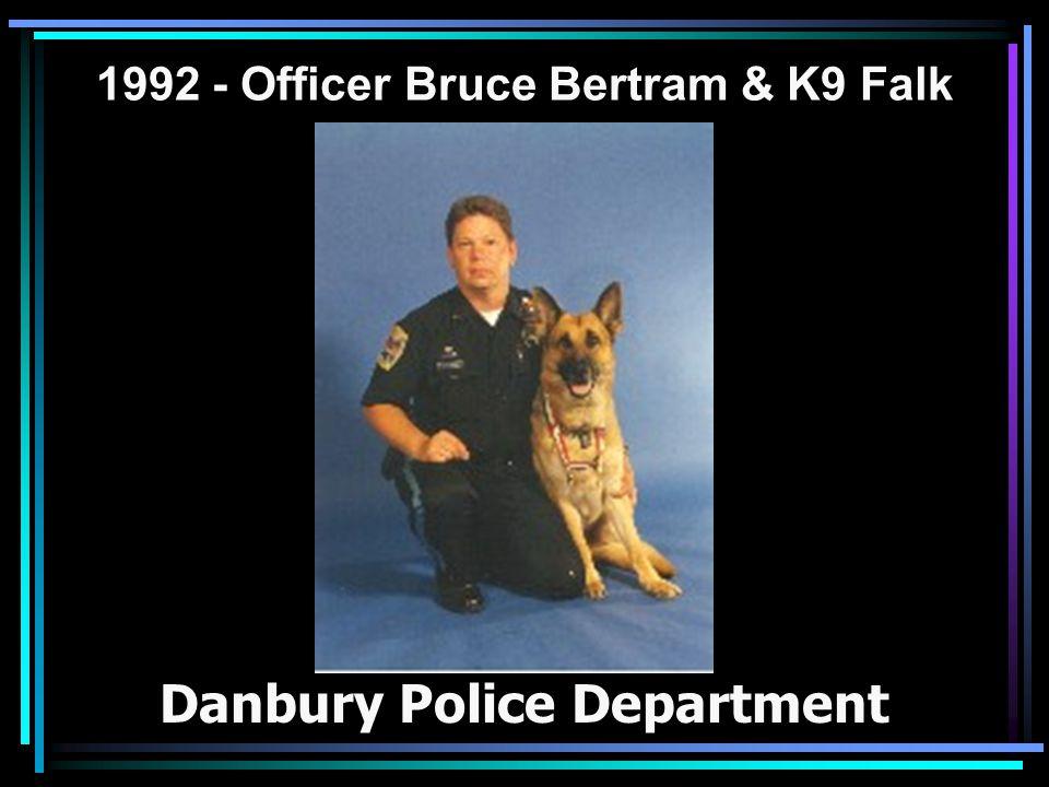 1992 - Officer Bruce Bertram & K9 Falk Danbury Police Department