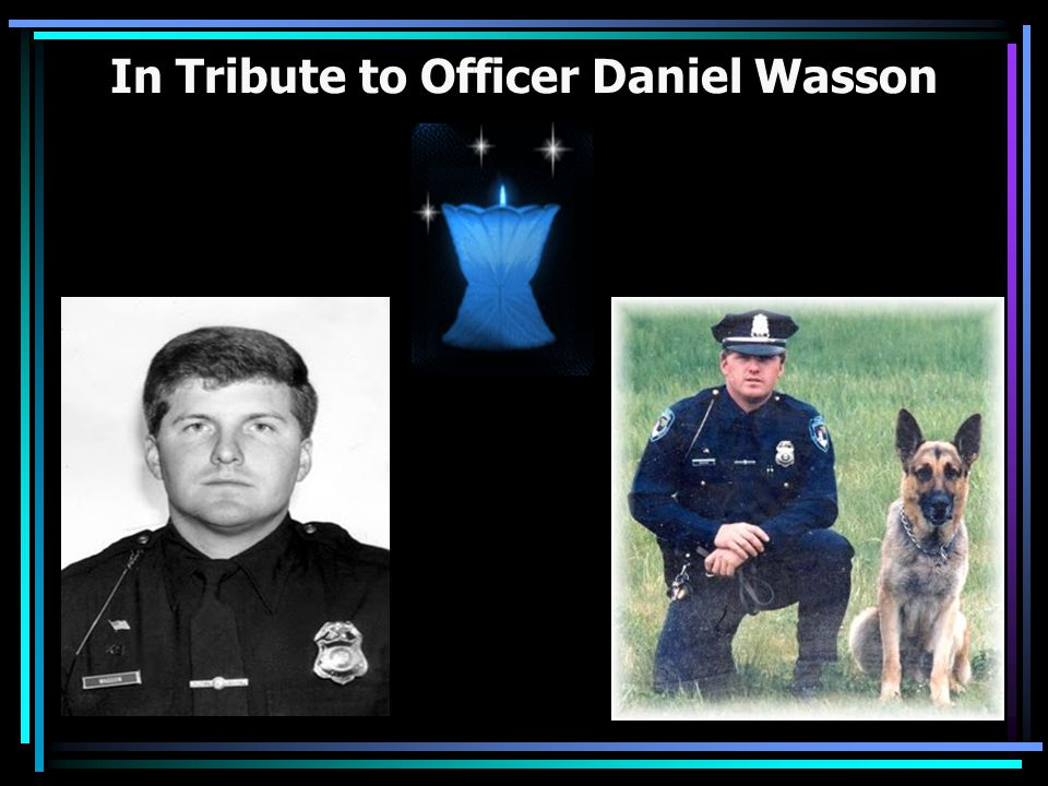 In Tribute to Officer Daniel Wasson