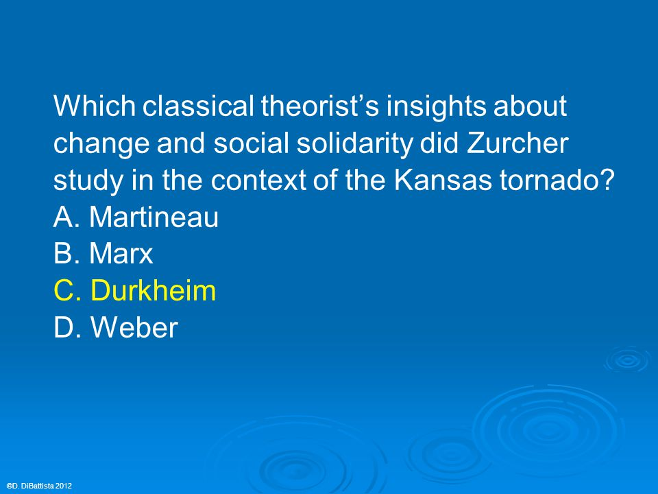 Which classical theorist's insights about change and social solidarity did Zurcher study in the context of the Kansas tornado? A. Martineau B. Marx C.
