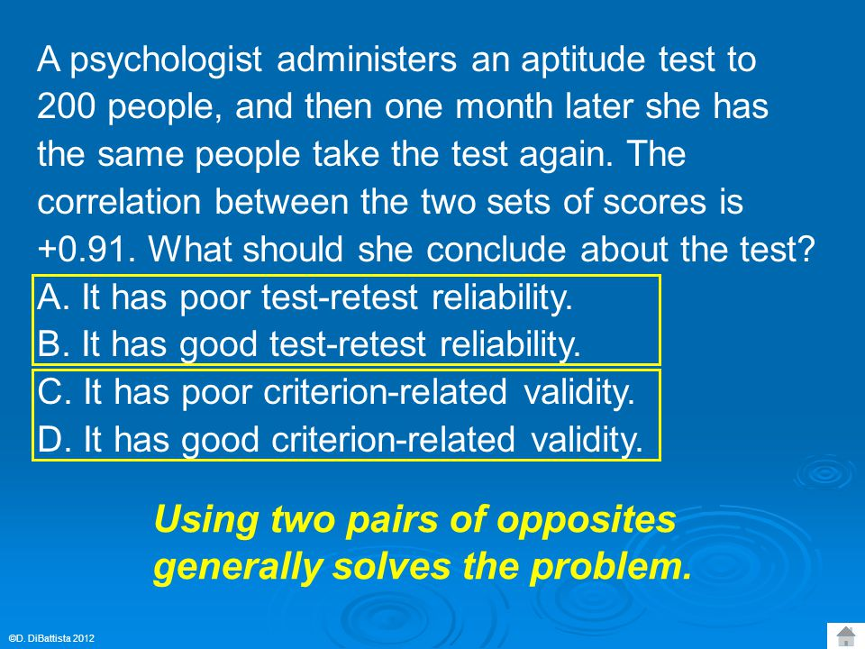 A psychologist administers an aptitude test to 200 people, and then one month later she has the same people take the test again. The correlation betwe