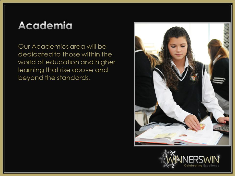 Our Academics area will be dedicated to those within the world of education and higher learning that rise above and beyond the standards.