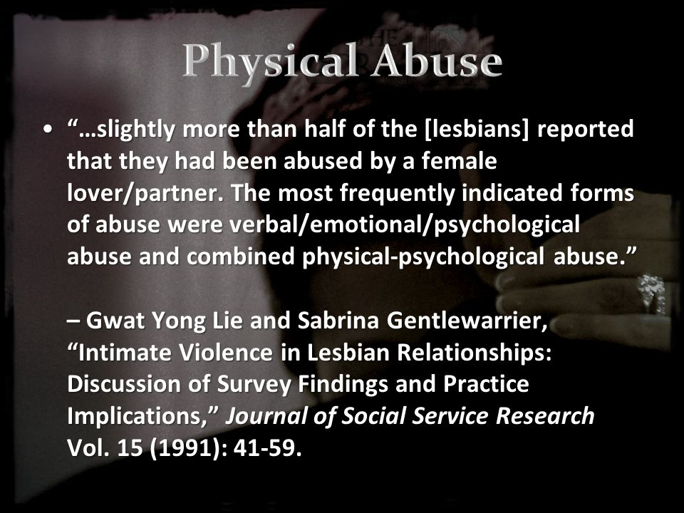 …slightly more than half of the [lesbians] reported that they had been abused by a female lover/partner.