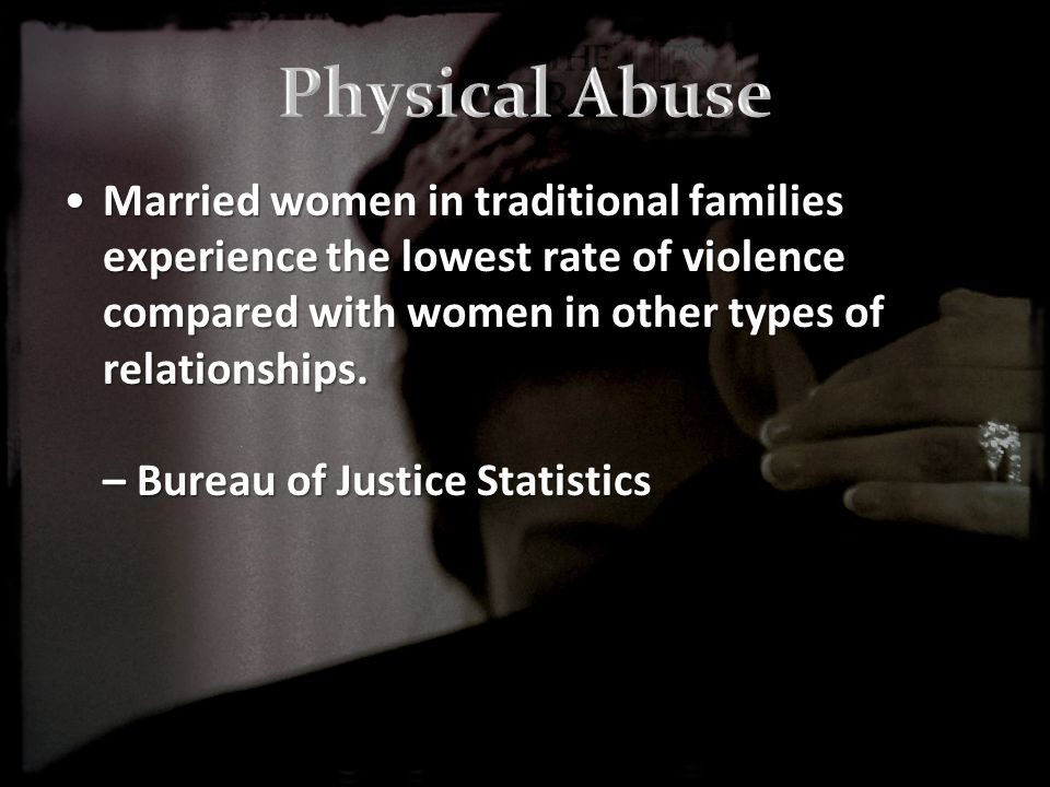Married women in traditional families experience the lowest rate of violence compared with women in other types of relationships.