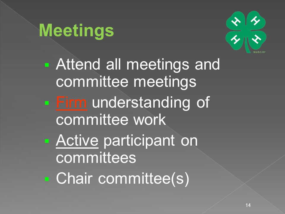  Attend all meetings and committee meetings  Firm understanding of committee work  Active participant on committees  Chair committee(s) 14 Meetings