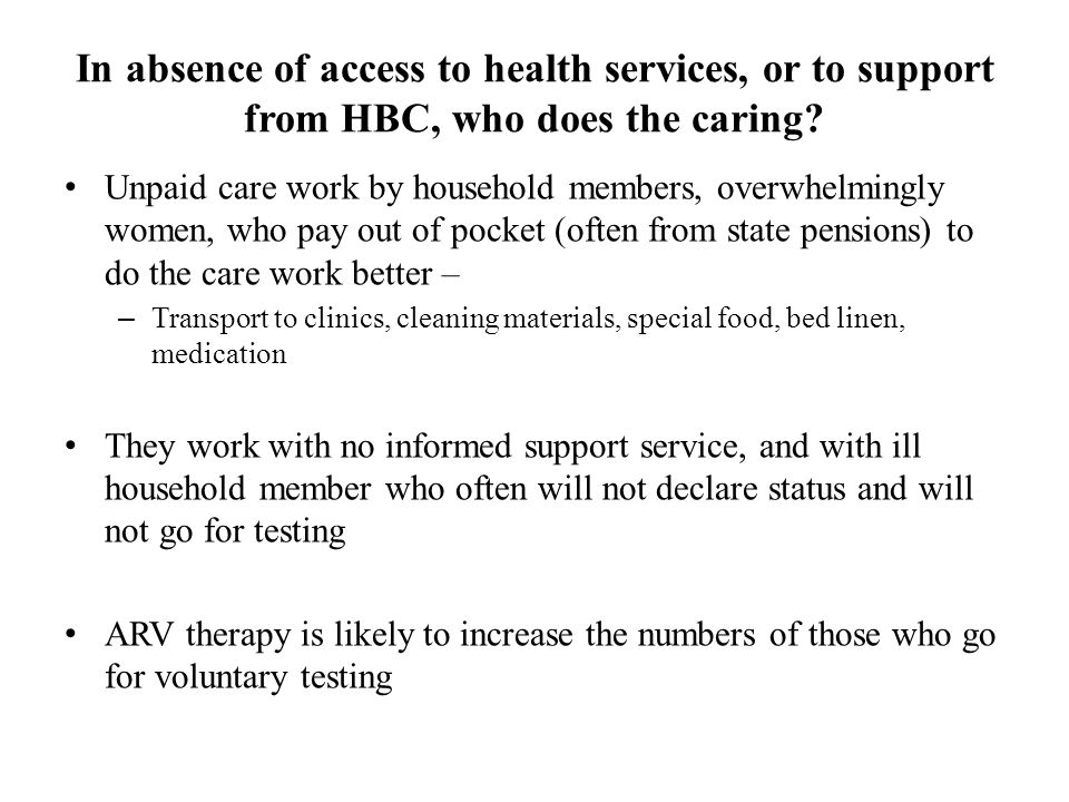 In absence of access to health services, or to support from HBC, who does the caring.