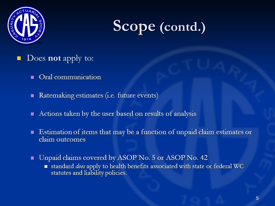 5 Scope (contd.) Does not apply to: Oral communication Oral communication Ratemaking estimates (i.e.