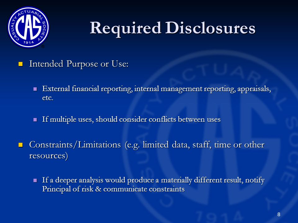 8 Required Disclosures Intended Purpose or Use: Intended Purpose or Use: External financial reporting, internal management reporting, appraisals, etc.