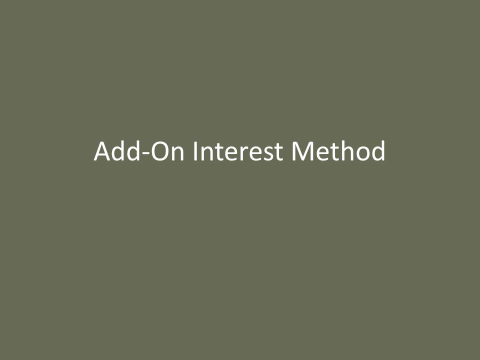 Add-On Interest Method
