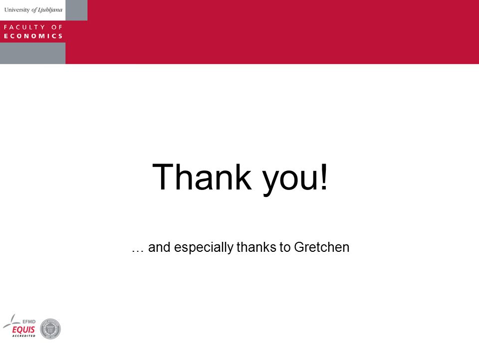 Thank you! … and especially thanks to Gretchen