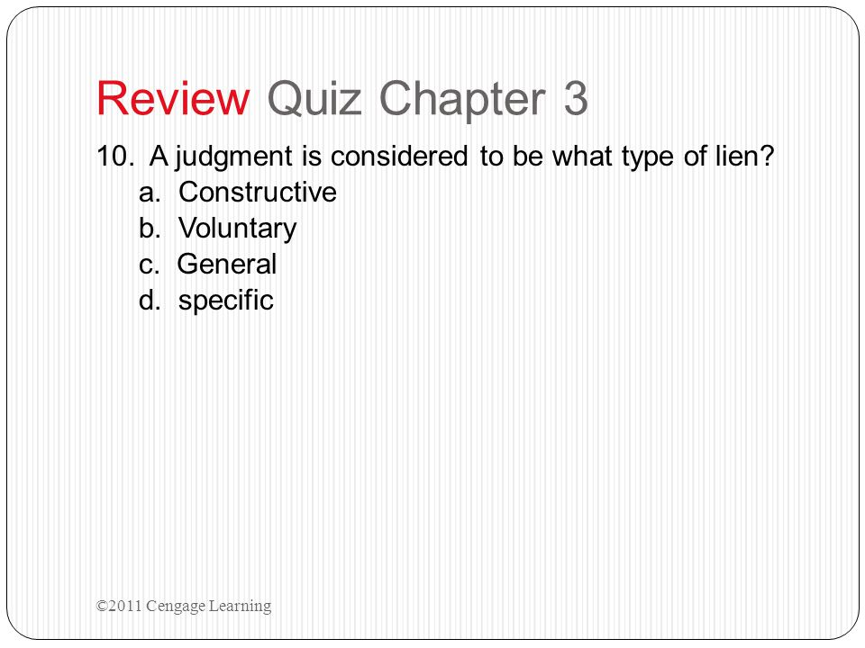 Review Quiz Chapter 3 10. A judgment is considered to be what type of lien.