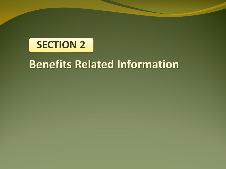 Benefits Related Information SECTION 2