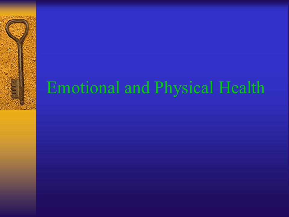 Emotional and Physical Health