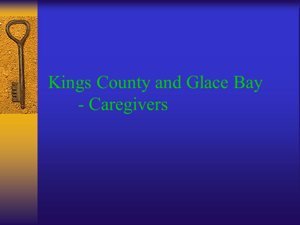 Kings County and Glace Bay - Caregivers