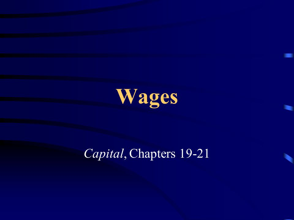 Wage & Value of Labor Power Chapter 6: Value of Labor Power Chapters 19-21: Value of LP in money –everything said in chapter 6, also true here –money wages = one form of V –there are other forms, e.g., payment in kind
