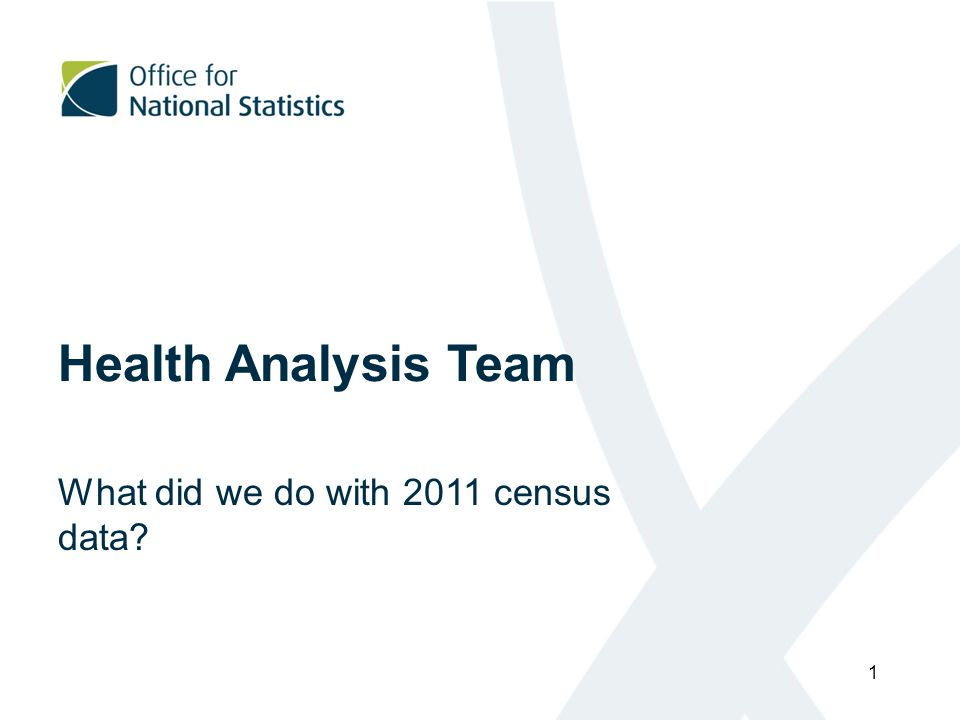 Health Analysis Team What did we do with 2011 census data 1