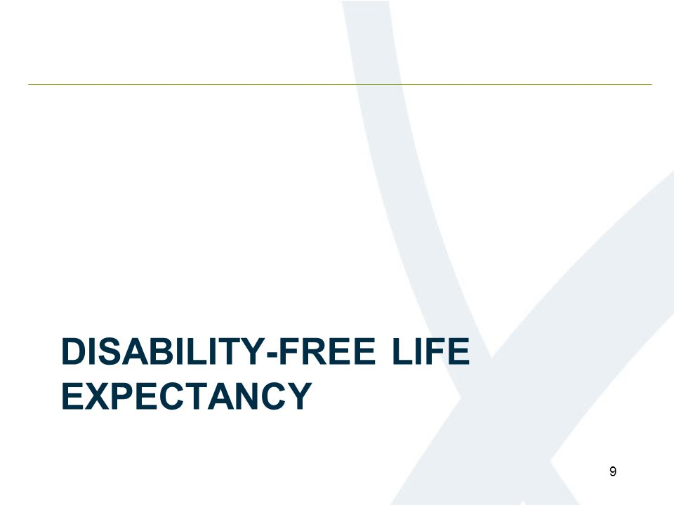DISABILITY-FREE LIFE EXPECTANCY 9