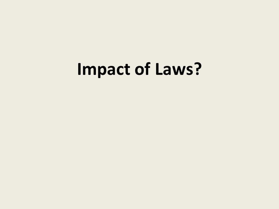 Impact of Laws
