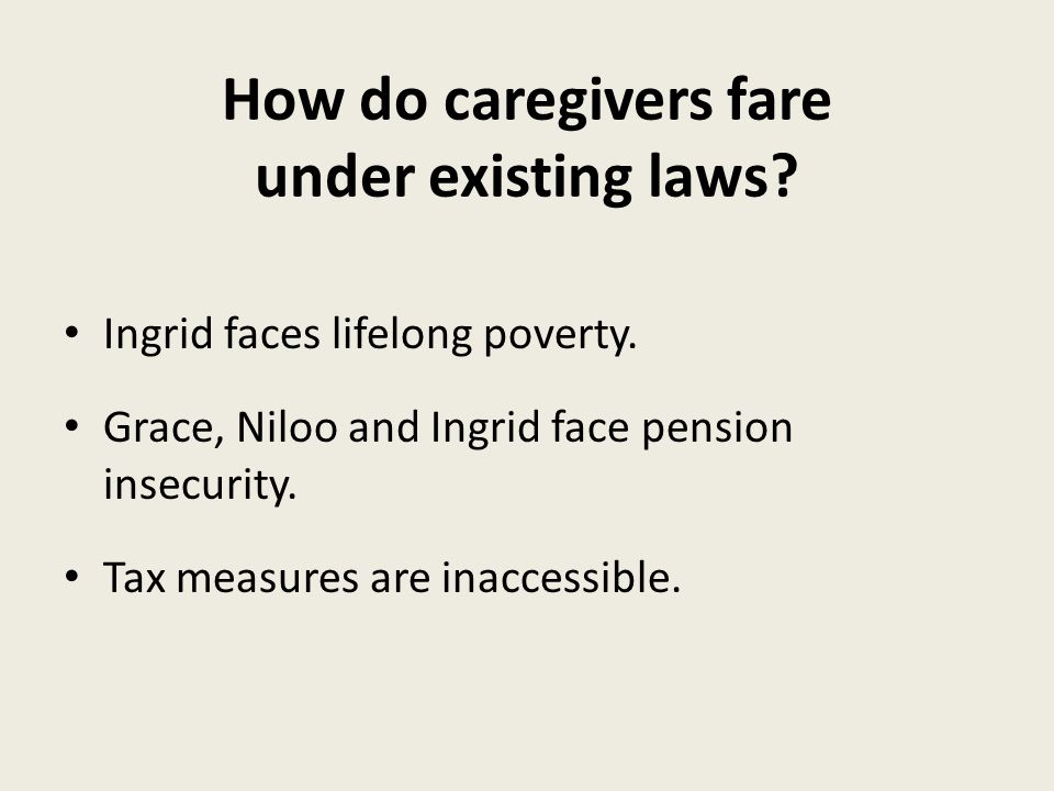 How do caregivers fare under existing laws. Ingrid faces lifelong poverty.
