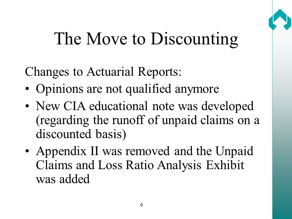 7 The Move to Discounting Changes to the Annual Return: Policy liabilities are on a discounted basis Page 60.41(run-off on a discounted basis) was added