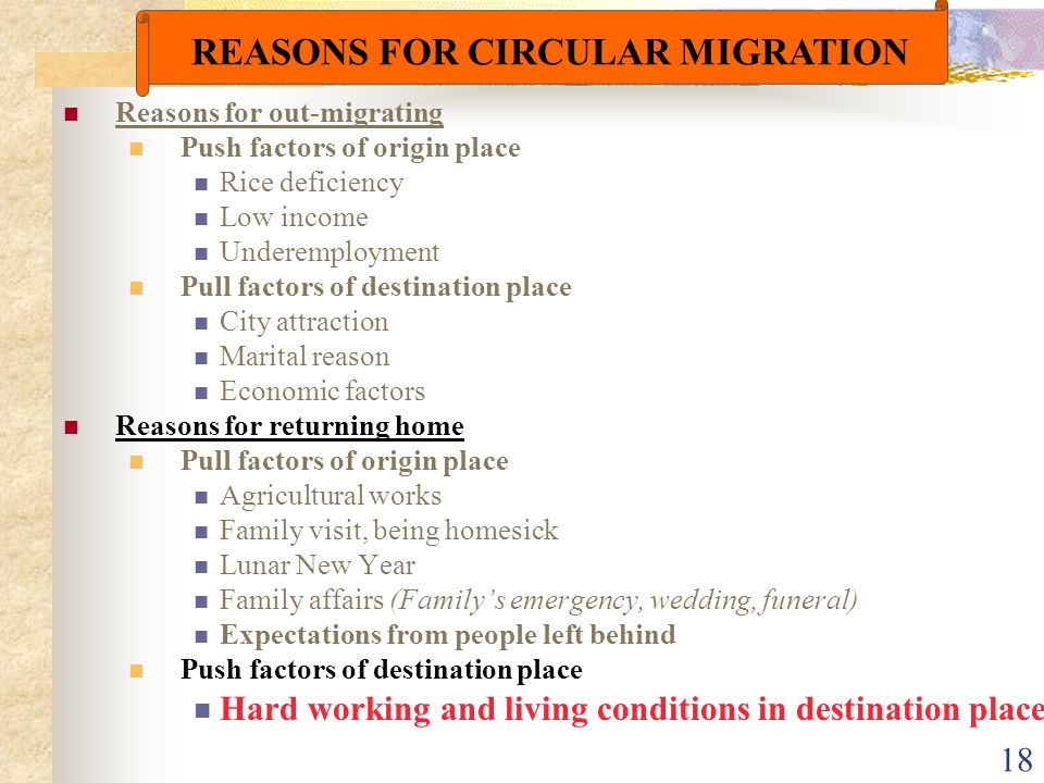 18 Reasons for out-migrating Push factors of origin place Rice deficiency Low income Underemployment Pull factors of destination place City attraction