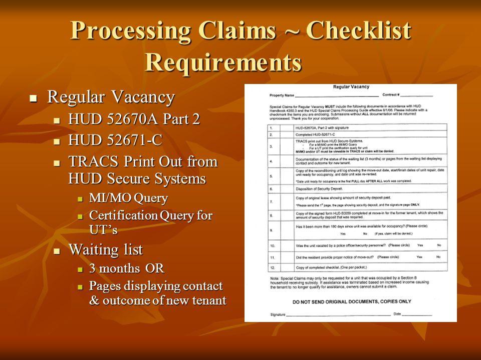 How do I fill in the Forms? Special Claims Schedule (HUD 52670-A Part 2) Special Claims Schedule (HUD 52670-A Part 2) Regular Vacancy (HUD 52671-C) Re