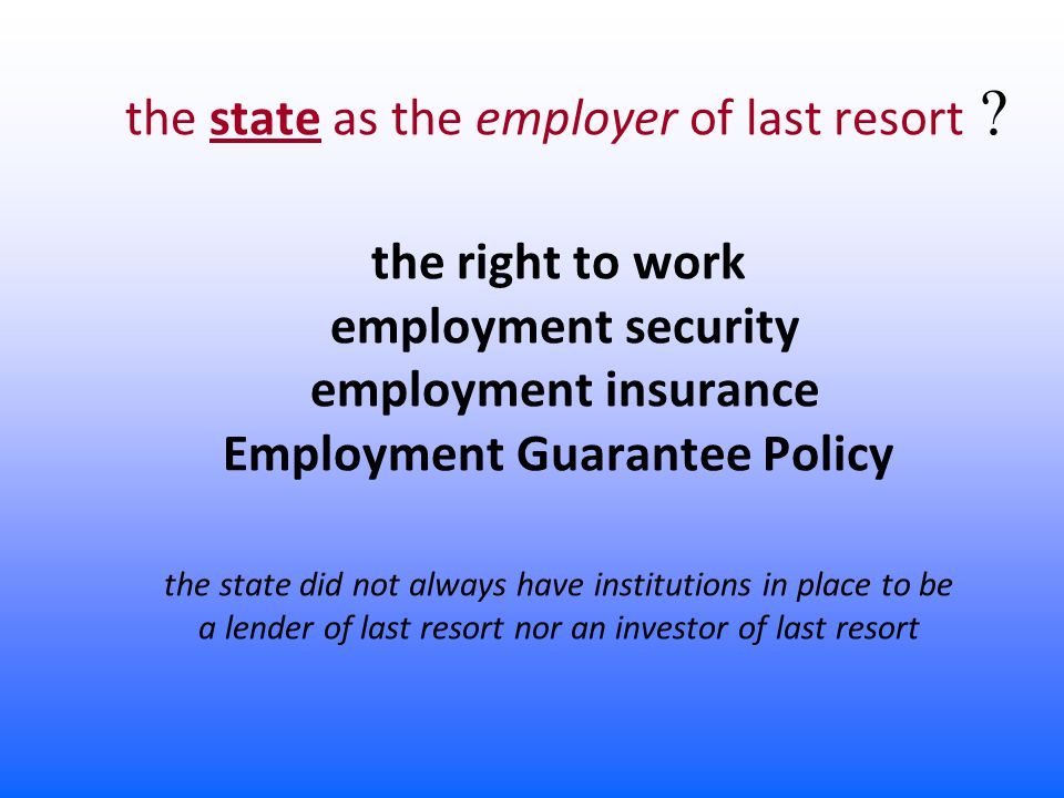 the state as the employer of last resort .