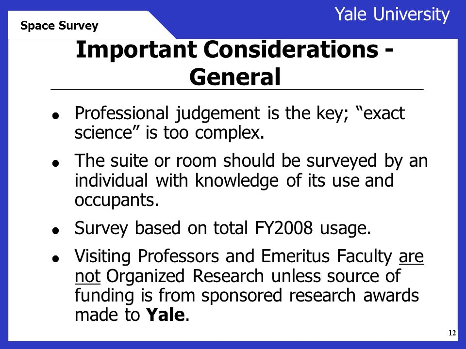 12 Yale University Space Survey  Professional judgement is the key; exact science is too complex.