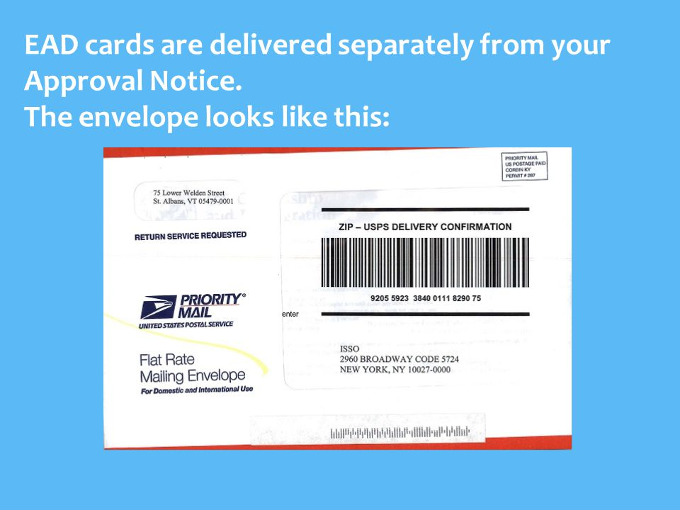 EAD cards are delivered separately from your Approval Notice. The envelope looks like this: