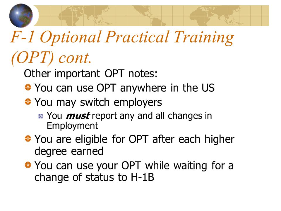 F-1 Optional Practical Training (OPT) cont.