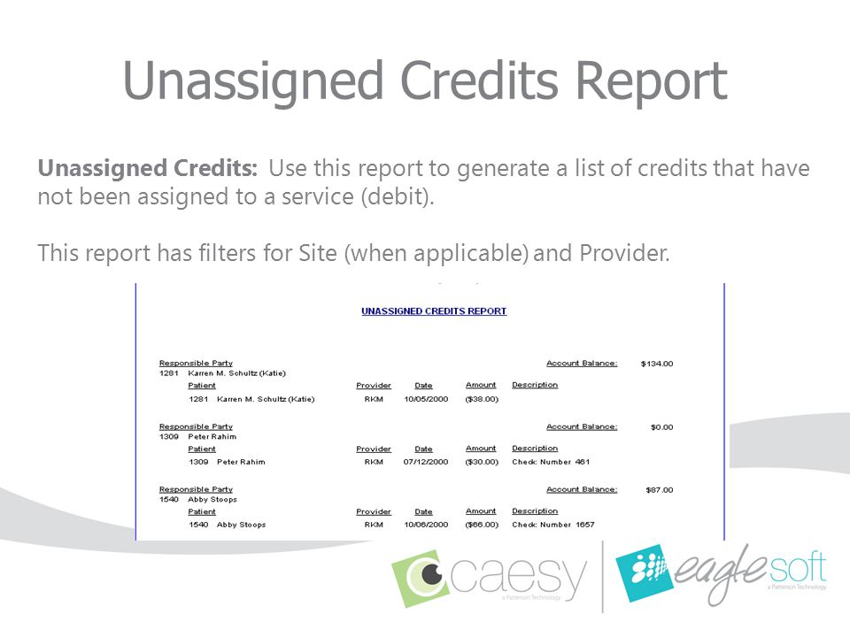 Unassigned Credits: Use this report to generate a list of credits that have not been assigned to a service (debit). This report has filters for Site (