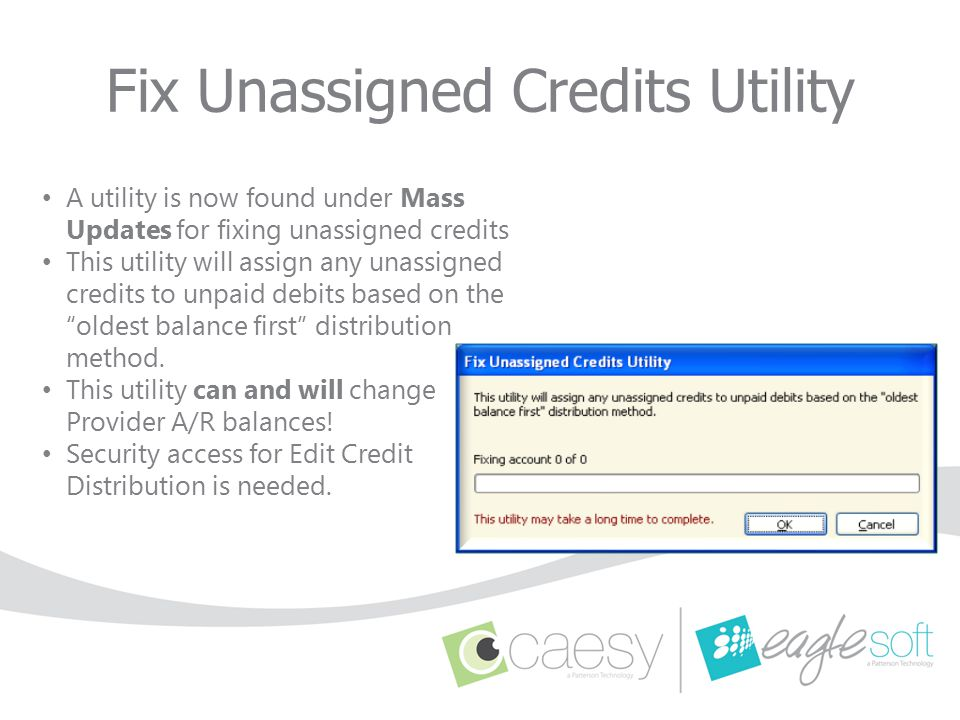 A utility is now found under Mass Updates for fixing unassigned credits This utility will assign any unassigned credits to unpaid debits based on the